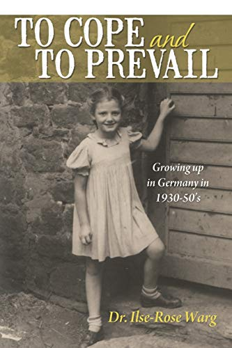 9781477285664: To Cope and To Prevail: Growing Up in Germany in 1930-50's