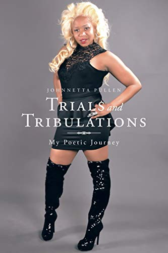 Trials and Tribulations My Poetic Journey: Johnnetta Pullen