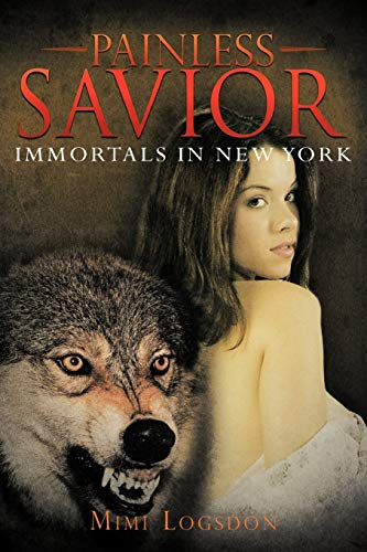 9781477286005: Painless Savior: Immortals In New York