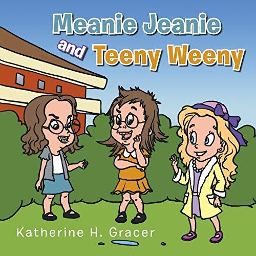 Meanie Jeanie and Teeny Weeny: Katherine H. Gracer