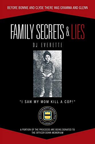 9781477288573: FAMILY SECRETS & LIES: BEFORE BONNIE AND CLYDE THERE WAS GRAMMA AND GLENN