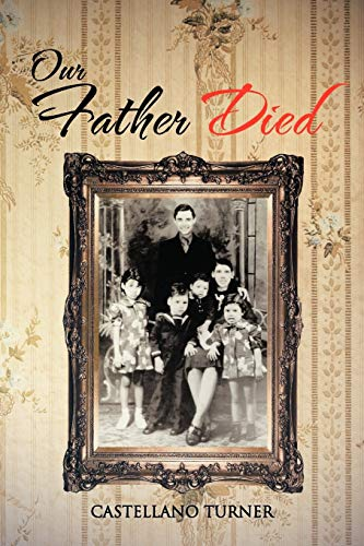 Our Father Died: Turner, Castellano