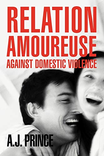 Relation Amoureuse Against Domestic Violence: A. J. Prince