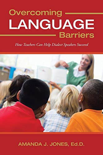 9781477290453: Overcoming Language Barriers: How Teachers Can Help Dialect Speakers Succeed