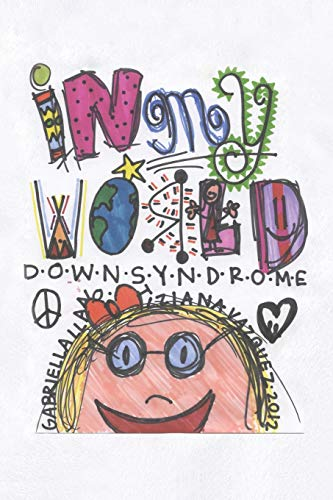 9781477291887: In My World: Down Syndrome
