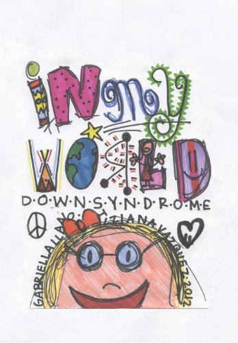 9781477292747: In My World: Down Syndrome