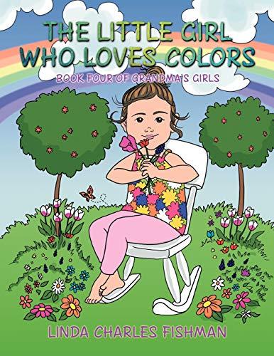 9781477292778: The Little Girl Who Loves Colors: Book Four of Grandma's Girls
