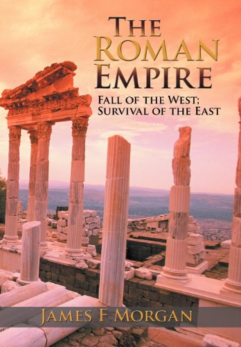 9781477293164: The Roman Empire: Fall of the West, Survival of the East