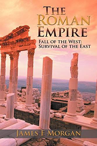 9781477293188: The Roman Empire: Fall of the West; Survival of the East