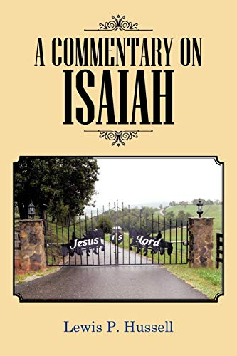 A Commentary on Isaiah: Lewis P. Hussell