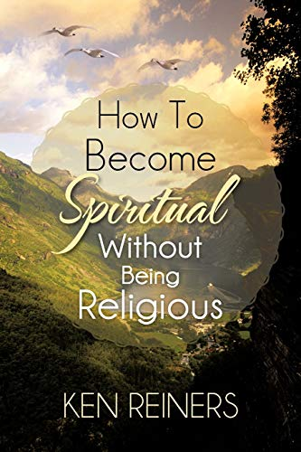 9781477294529: How To Become Spiritual Without Being Religious