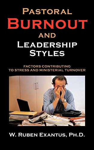 9781477294680: Pastoral Burnout and Leadership Styles: Factors Contributing to Stress and Ministerial Turnover