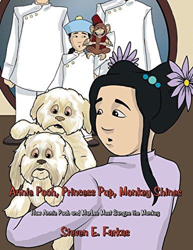 Annie Pooh, Princess Pup, Monkey Shines: Steven E. Farkas