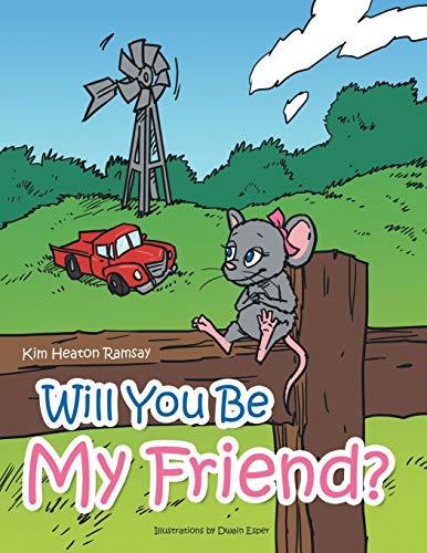 Will You Be My Friend?: Kim Heaton Ramsay