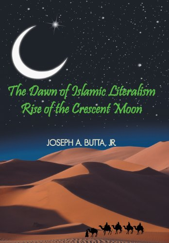9781477295298: The Dawn of Islamic Literalism: Rise of the Crescent Moon