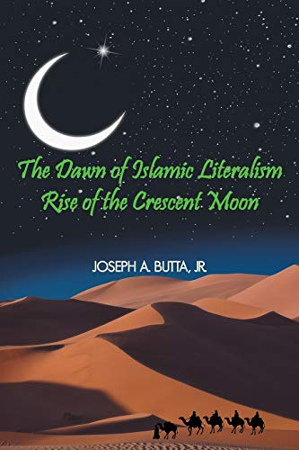 9781477295304: The Dawn of Islamic Literalism: Rise of the Crescent Moon