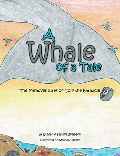 A Whale of a Tale: The Misadventures of Cory the Barnacle: Stefanie Hawks-Johnson