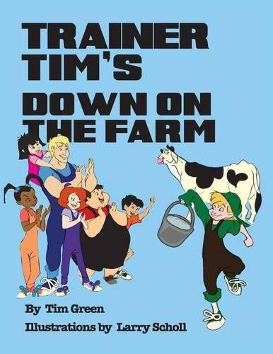 9781477297209: TRAINER TIM'S DOWN ON THE FARM