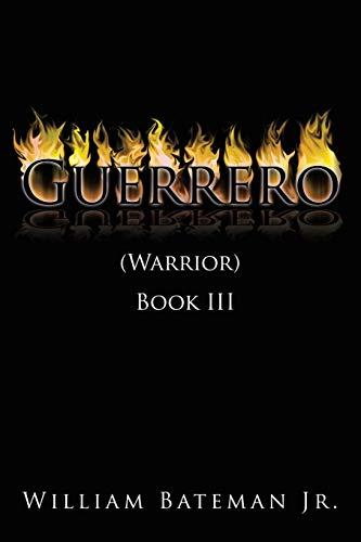 Guerrero Warrior Book III: William Bateman Jr