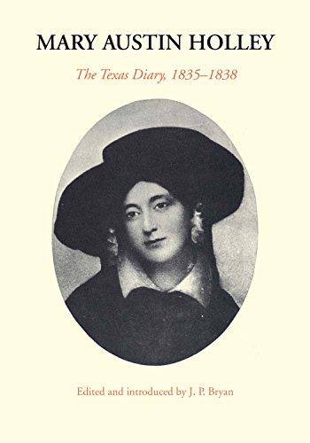 Mary Austin Holley: The Texas Diary, 1835-1838: Mary Austin Holley