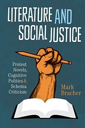 Literature and Social Justice: Protest Novels, Cognitive Politics, and Schema Criticism (Cognitive ...