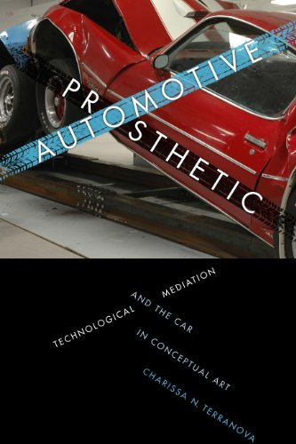 9781477302248: Automotive Prosthetic: Technological Mediation and the Car in Conceptual Art