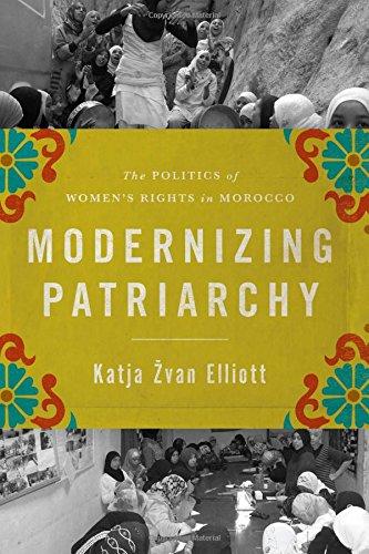 Modernizing Patriarchy: The Politics of Women s Rights in Morocco (Hardback): Katja Zvan Elliott