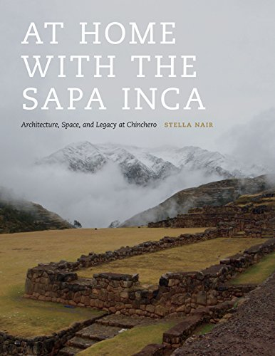 9781477302507: At Home with the Sapa Inca: Architecture, Space, and Legacy at Chinchero (Recovering Languages and Literacies of the Americas)
