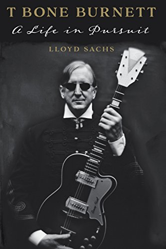 9781477303771: T Bone Burnett: A Life in Pursuit (American Music Series)