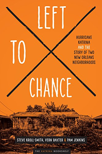 9781477303849: Left to Chance: Hurricane Katrina and the Story of Two New Orleans Neighborhoods (Katrina Bookshelf)