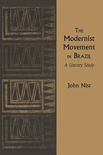 The Modernist Movement in Brazil: A Literary: John Nist