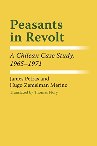 Peasants in Revolt: A Chilean Case Study,: James F Petras,