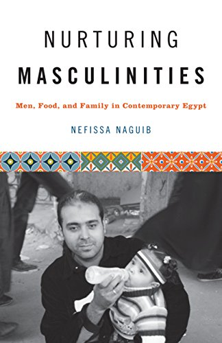 9781477307106: Nurturing Masculinities: Men, Food, and Family in Contemporary Egypt