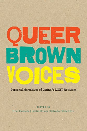 9781477307304: Queer Brown Voices: Personal Narratives of Latina/o LGBT Activism
