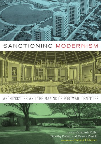 9781477307595: Sanctioning Modernism: Architecture and the Making of Postwar Identities (Roger Fullington Series in Architecture)