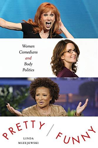 9781477307601: Pretty/Funny: Women Comedians and Body Politics