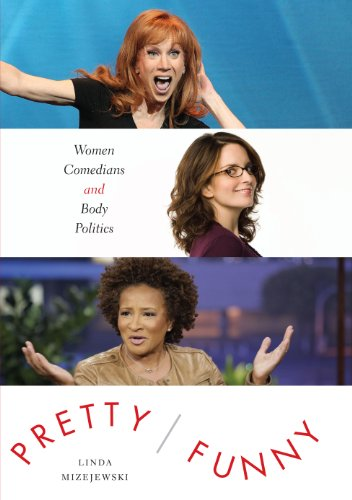 9781477307601: Pretty/Funny: Women Comedians and Body Politics