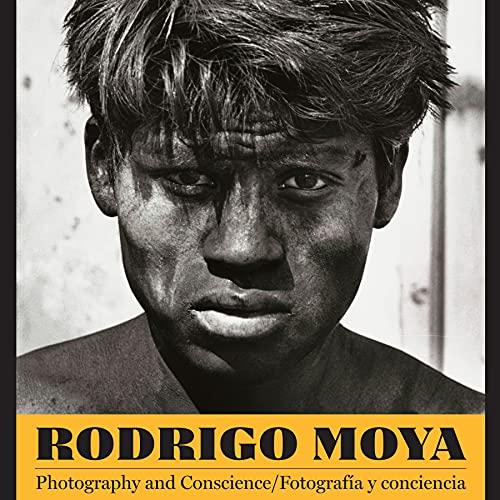 Rodrigo Moya (Southwestern & Mexican Photography Series, the Wittliff Coll): Rodrigo Moya