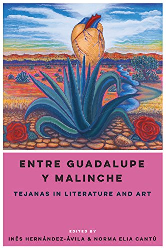9781477308363: Entre Guadalupe y Malinche: Tejanas in Literature and Art