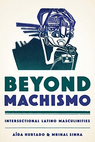 9781477308776: Beyond Machismo: Intersectional Latino Masculinities (Chicana Matters (Paperback))