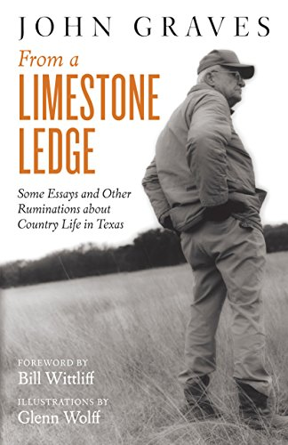9781477309360: From a Limestone Ledge: Some Essays and Other Ruminations about Country Life in Texas
