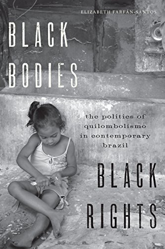 9781477309421: Black Bodies, Black Rights: The Politics of Quilombolismo in Contemporary Brazil