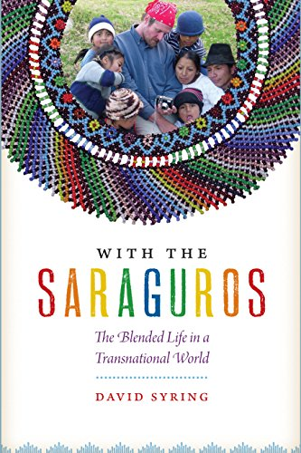9781477309810: With the Saraguros: The Blended Life in a Transnational World
