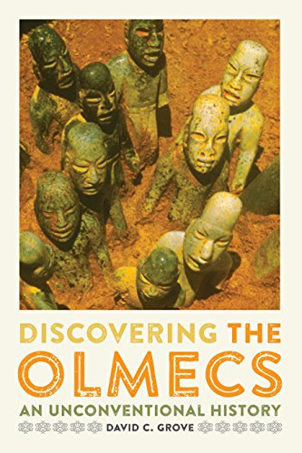 Discovering the Olmecs: An Unconventional History (William and Bettye Nowlin Series in Art, History...