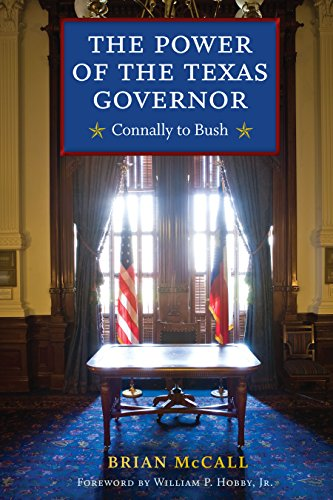 9781477310182: The Power of the Texas Governor: Connally to Bush