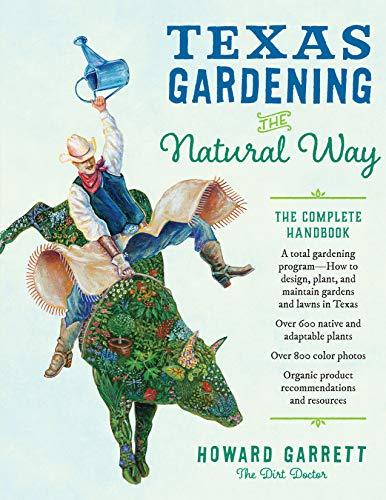 Texas Gardening the Natural Way: Howard Garrett