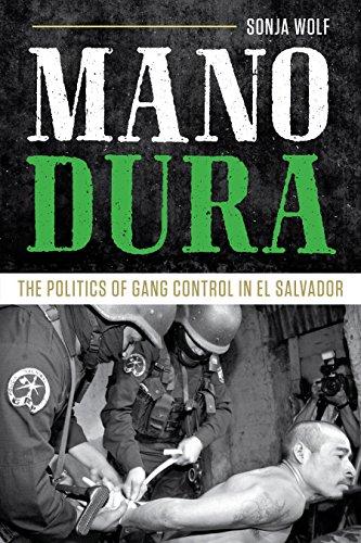 Mano Dura: The Politics of Gang Control: Wolf, Sonja