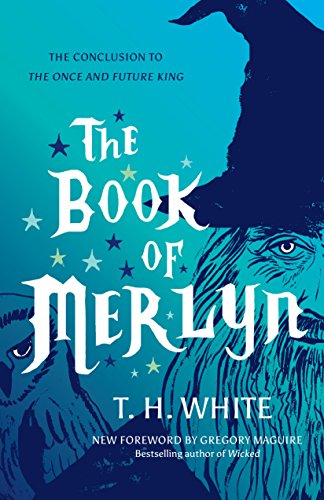 9781477317211: The Book of Merlyn: The Conclusion to The Once and Future King