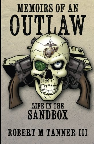 9781477406397: Memoirs of an Outlaw: Life in the Sandbox