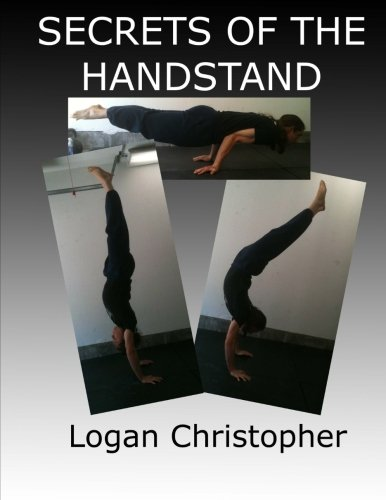 Secrets of the Handstand: Christopher, Logan